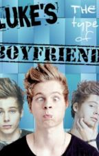 Luke's the type of boyfriend by LucyTorrezlove5SOS