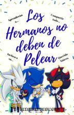 Los Hermanos No Deben De Pelear (Yaoi) by Hikari_y_Sonic