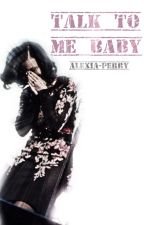 Talk To Me Baby. (Katy Perry  and John Mayer Fanfiction) by alexia-perry
