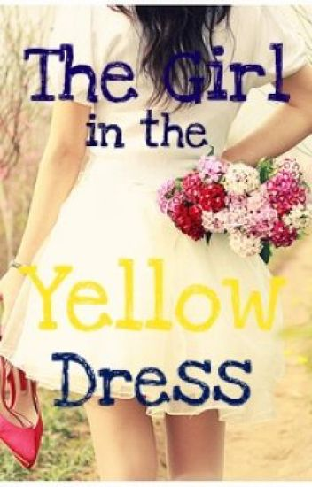The Girl in the Yellow Dress (ON HOLD!)