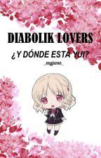 DIABOLIK LOVERS: ¿DÓNDE ESTÁ YUI? || DIABOLIK LOVERS PARODIA || ONE SHOT. by Mizuki-Naomi