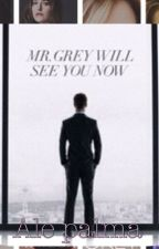 Mr. GREY WILL SEE YOU NOW by az778az
