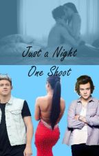 Just A Night~ One Shoot HOT by Oops_93