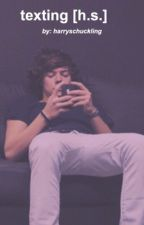 texting ↠ h.s. by harryschuckling