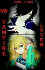 My vampire lover(zeref x lucy)(FT fanfic) by KCS-2QT4U