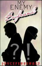 My Enemy, Boyfriend?!  by JoyceFerrer812