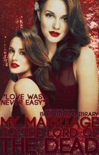 My Marriage to the Lord of the Dead (M.M.L.D)[EDITING] by booksindalibrary