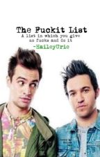 The Fuck It List (Fall Out Boy & Panic At The Disco) by HaileyUrie