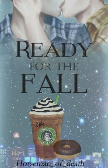 Ready for the Fall // Destiel