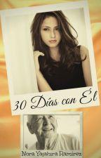 30 Días con él by NoraYajahira