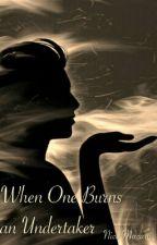 When One Burns an Undertaker by nicu_macaru