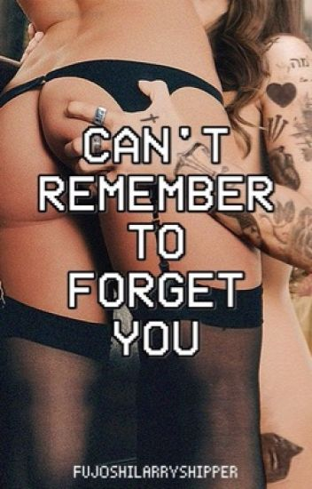 Can't remember to forget you  |l.s| (Larry AU!Fem)