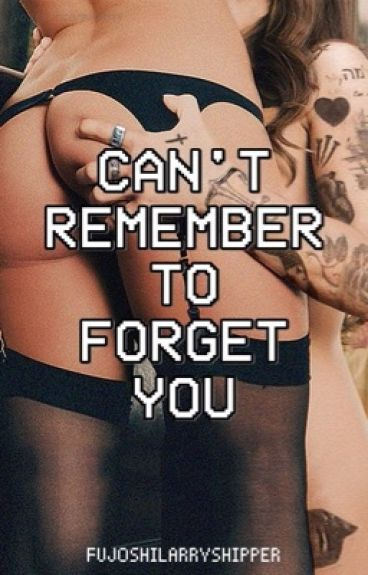 Can't remember to forget you   l.s  (Larry AU!Fem)