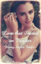 Love that Started on Twitter (Harry Styles Fanfic) by Princess_Writer94