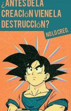 """¿Antes de la creación viene la destrucción? No lo creo. """"GokuxKanon"""" by Cumber_Colective"""