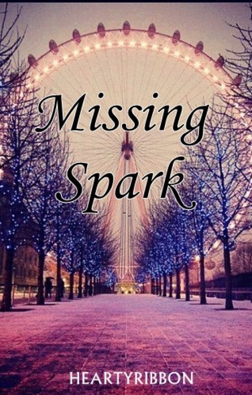 Missing Spark by heartyribbon