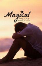 Magical (Boy x Boy) by MindofaGenie