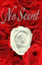 No Scent by mitsukinekouchiha