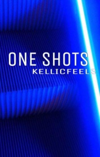 One Shots → Kellic