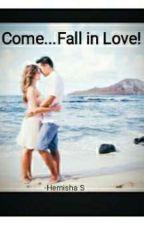 Come...Fall In Love! by hemisha