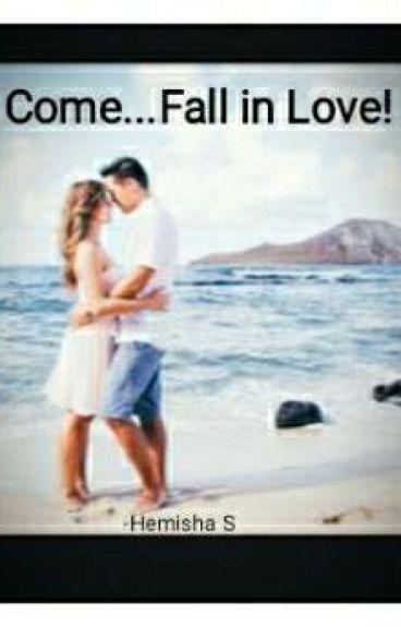 Come...Fall In Love!