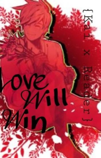 Love will win (Kai x Reader)