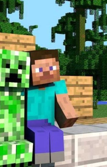the love story of steve and creeper cutiecat56 wattpad