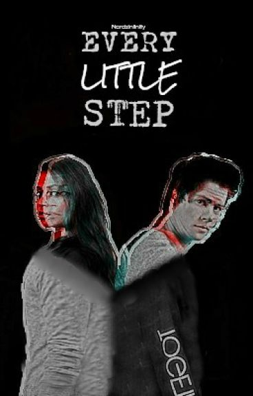 Every Little Step | Stiles Stilinski (#Wattys2016)