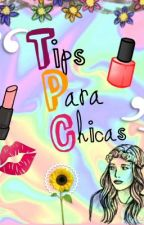 Tips Para Chicas by IntenseSwag14
