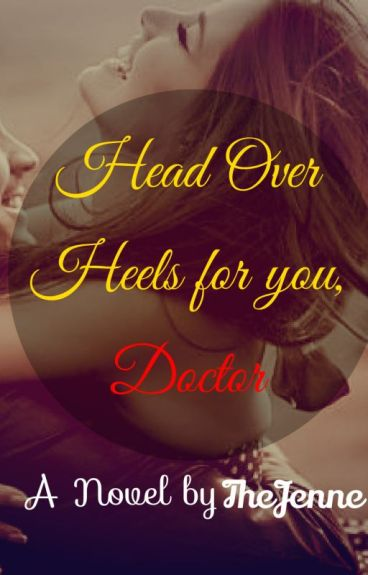 Head Over Heels for you, Doctor!