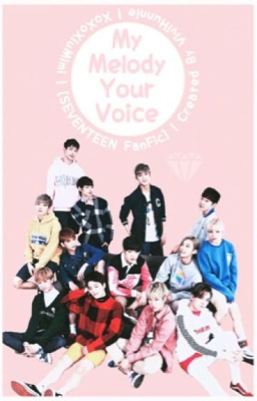 My Melody, Your Voice [Seventeen FanFic]