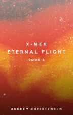 X-Men: Eternal Flight (Book Three) ON HOLD by SoaringHeights