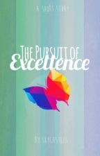 The Pursuit of Excellence by SkyCastles