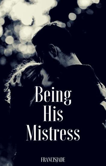Being His Mistress