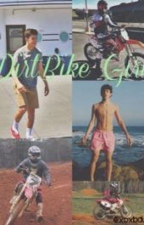 DirtBike Girl | Hayes Grier Story by xoxbdw