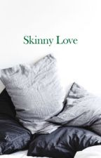 Skinny Love(Draco Malfoy) by sebstanstan