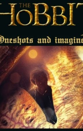Hobbit/LoTR oneshots and imagines ( Requests Open!) by MistNettle8127