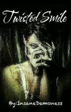Twisted Smile by InsaneDemoness