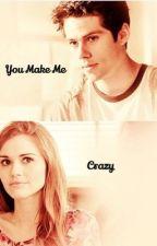 You Make Me Crazy |stydia| by greeniegladers