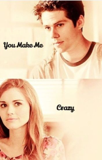 You Make Me Crazy |stydia|