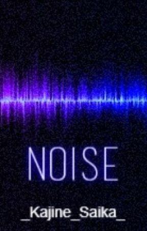 Noise (Pokémon Fanfiction) by _Kajine_Saika_