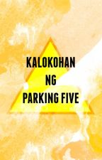 Kalokohan ng Parking Five [P5Fic] by mariabvni