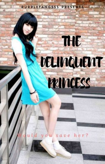 The Delinquent Princess [Completed]