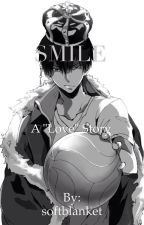 『  Smile  』【 Yandere!Kageyama x Reader 】Haikyuu!! Based by hisokuro
