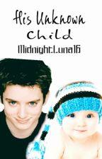 His Unknown Child  [MxM] [Mpreg] by MidnightLuna17
