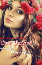 Our secret by Dinn_dayana