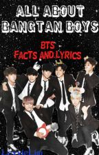 All About Bangtan Boys (BTS Facts and Lyrics) by LexxieLim
