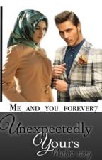 Unexpectedly yours  {Muslim story } by me_and_you_forever7