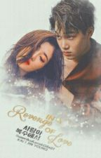 [COMPLETED] In A Revenge Of Love 사랑아 복수에서. by SuamikuKacakGila27