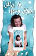 SMS to Harry Styles by harrysthetic